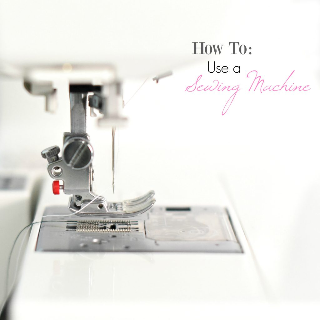How to Use a Sewing Machine-A Guide for Beginners