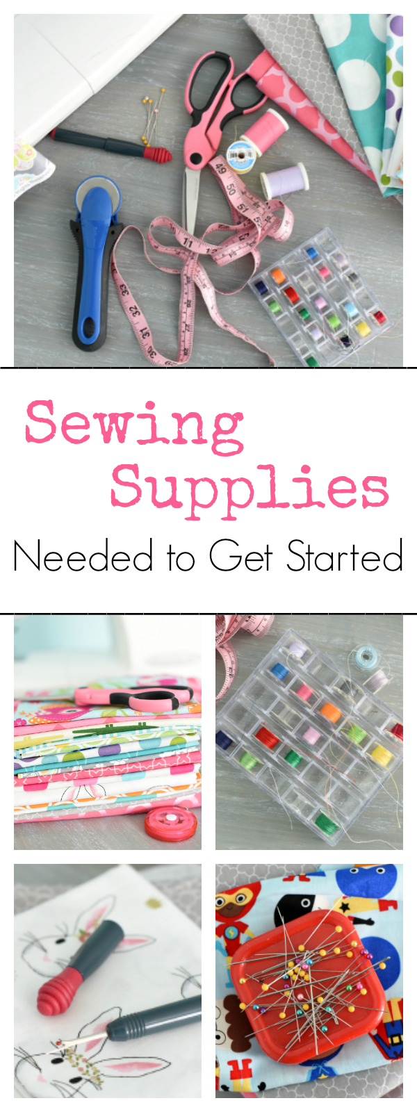 Sewing Supplies Needed to Get Started Sewing