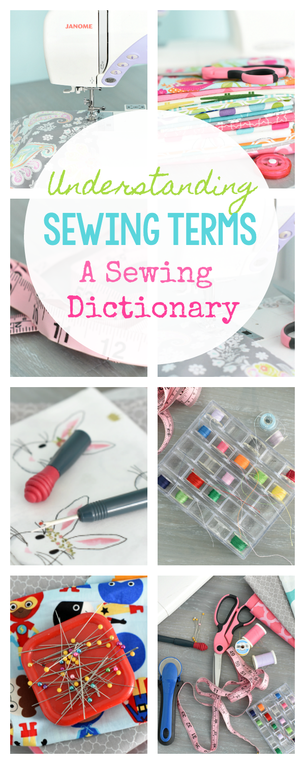 A Sewing Dictionary for Understand Sewing Terms-This sewing guide for beginners will help you if you want to learn to sew and understand what all the sewing terms mean. Free online sewing classes with it! #sewing #learntosew #sewingguide #howtosew