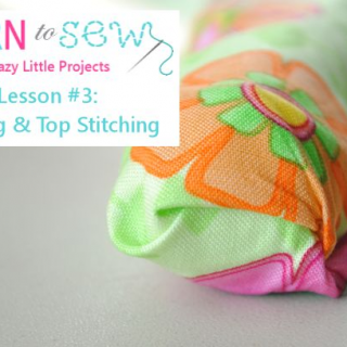 Learn to Sew Series Lesson #3: Turning and Top Stitching