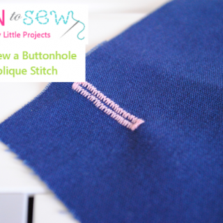 Learn to Sew #7: How to Sew a Buttonhole & How to Applique