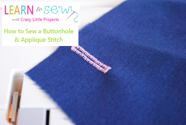 Learn to Sew Lesson #7: How to Sew a Buttonhole & Applique
