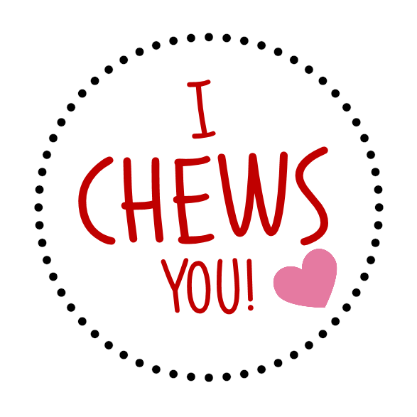 Free Printable: I Chews You!
