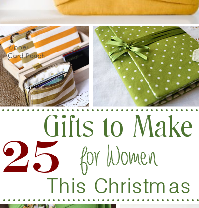 25 Gifts to Make for Women