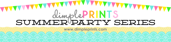 Dimple Prints Summer Party Series