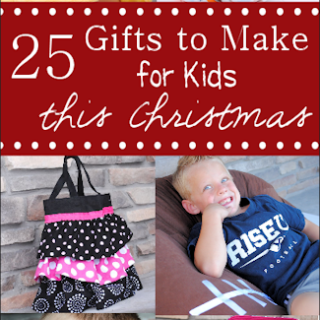 25 Gifts to Make for Kids this Christmas