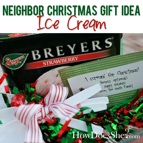 Neighbor-Christmas-Gift-Idea-Ice-Cream - 25 Fun & Simple Gifts For Neighbors This Christmas