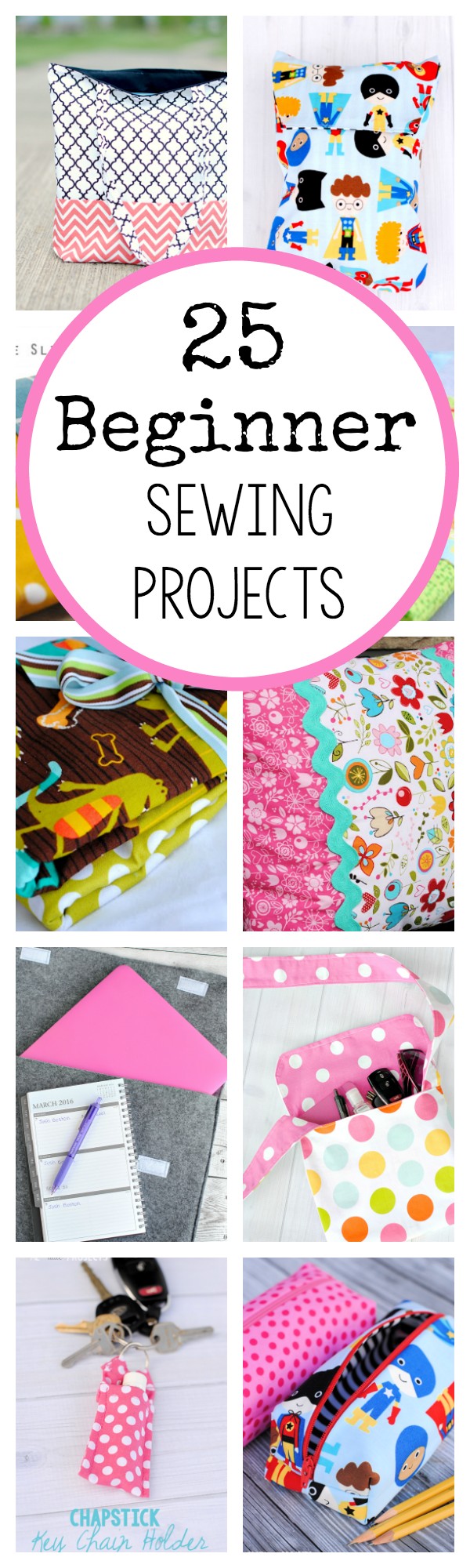 25 Fun and Easy Beginner Sewing Projects to help you Learn to Sew