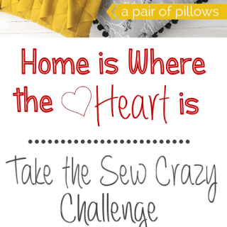 Sew Crazy Challenge February: Home is Where the Heart Is