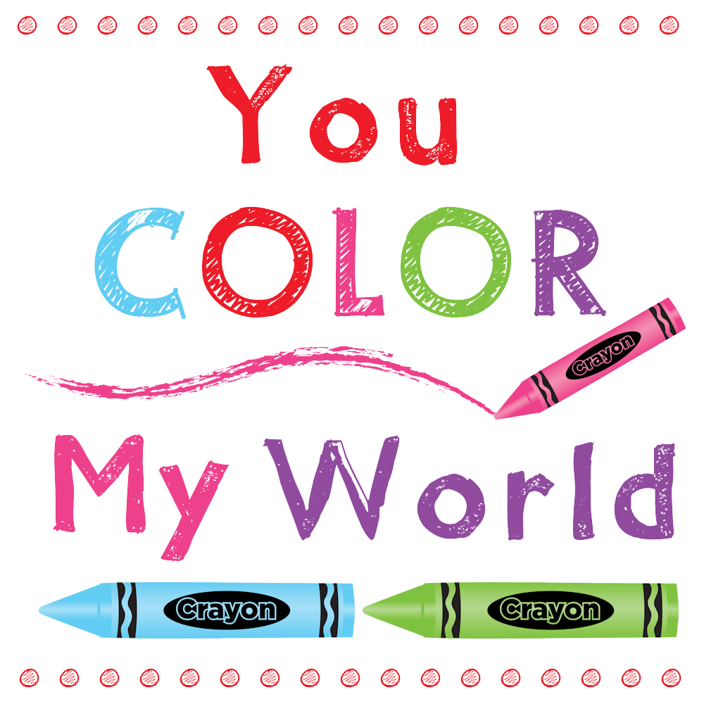 You Color My World Free Printable