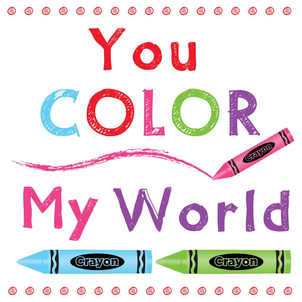 You Color My World Free Printable
