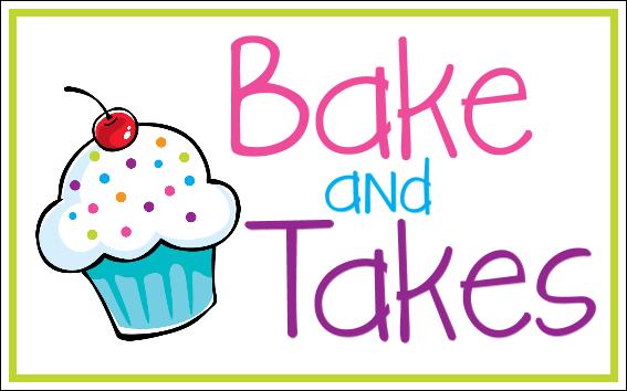 Bake and Takes