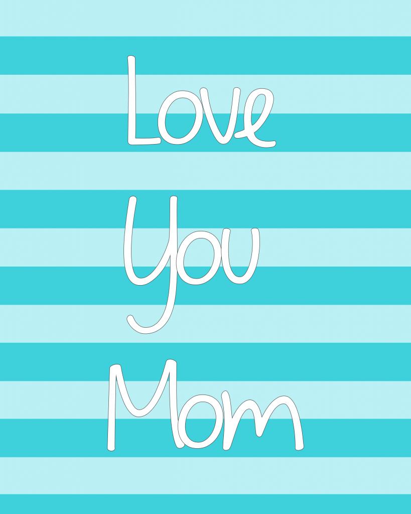 Love You Mom Printable