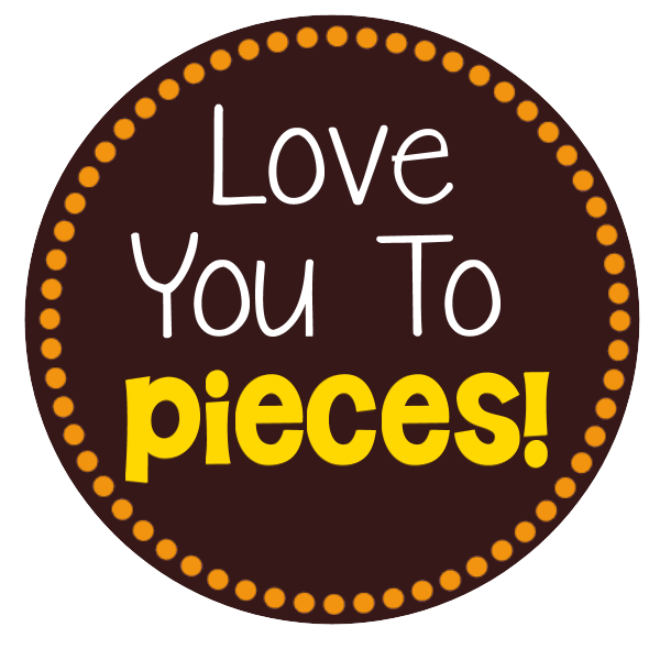 Love you to Pieces free printable tag