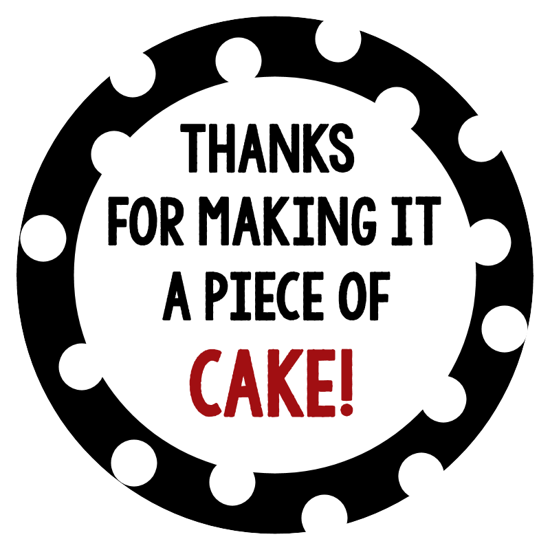 Free Printable Tag: Thanks for Making It a Piece of Cake!