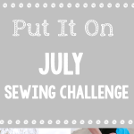 July Sewing Challenge: Put It On