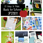 20 Great Ways to Make Back to School Fun for the Kids!