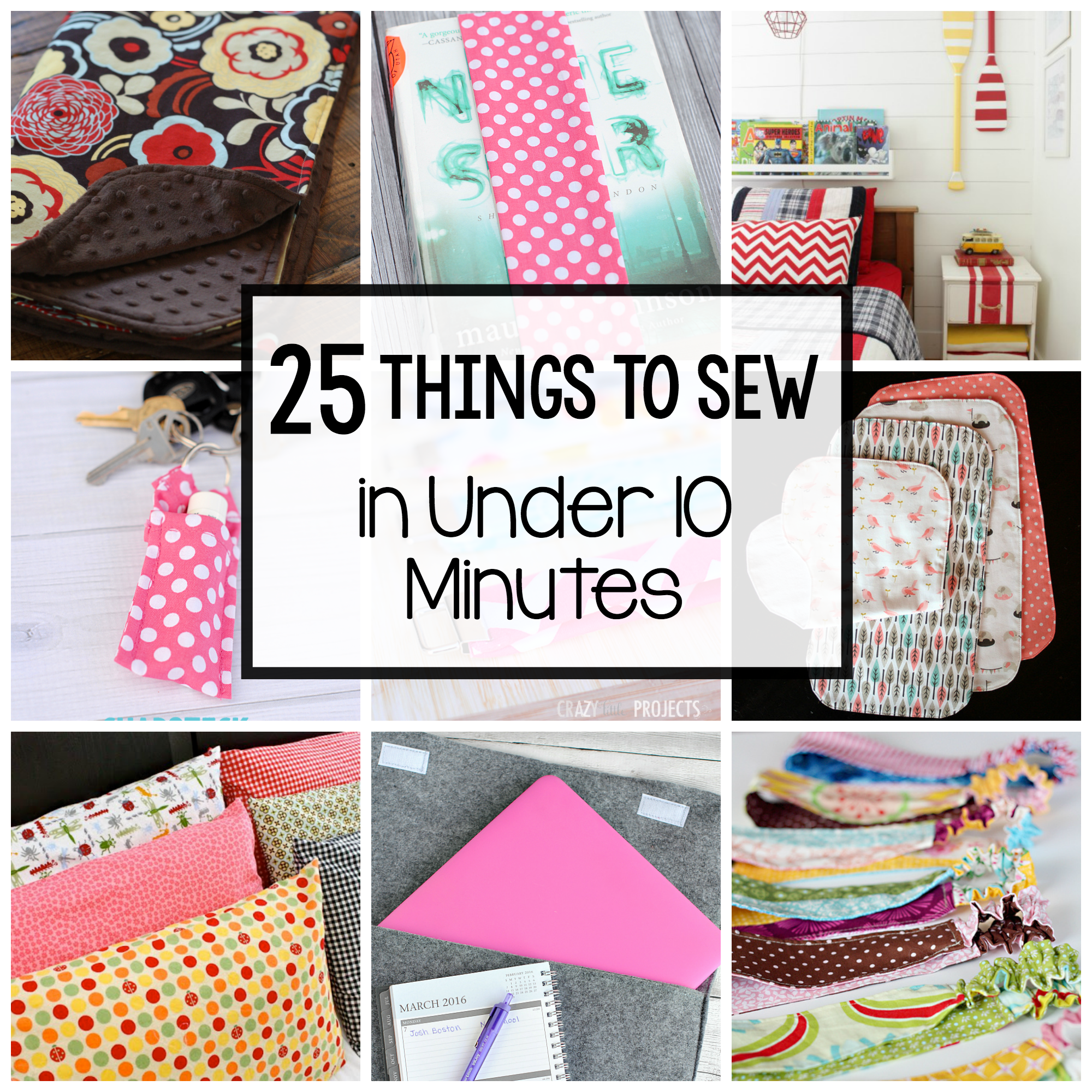 Easy Sewing Projects-25 Things to Sew in Under 10 Minutes