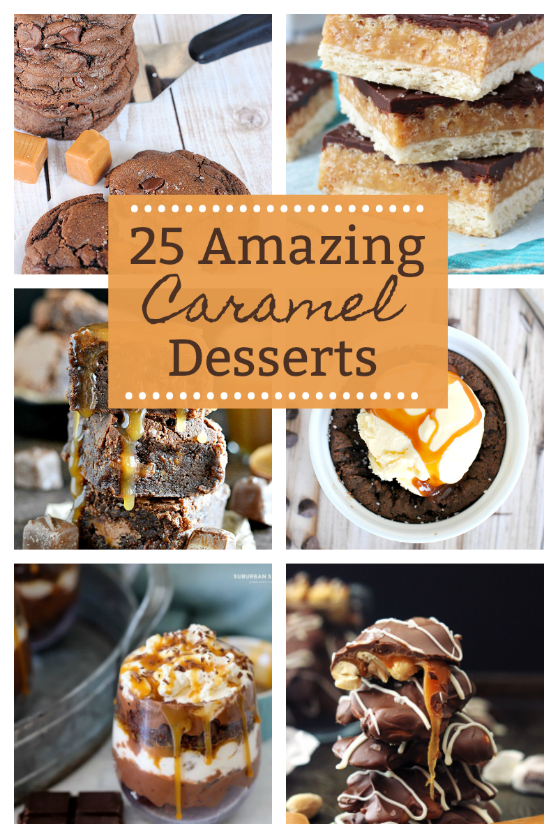 25 Amazing Caramel Desserts: you're going to want to bake all of these recipes today!