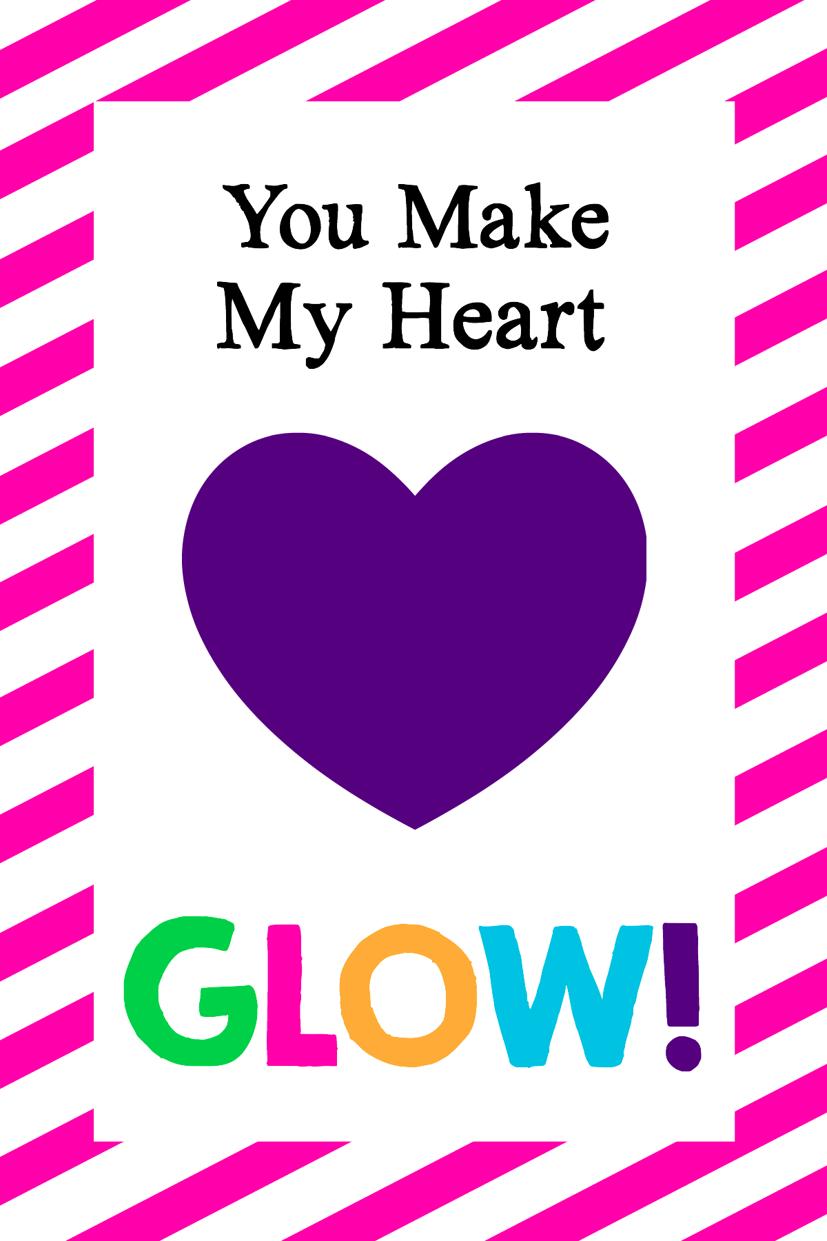 Sassy image inside you make my heart glow printable