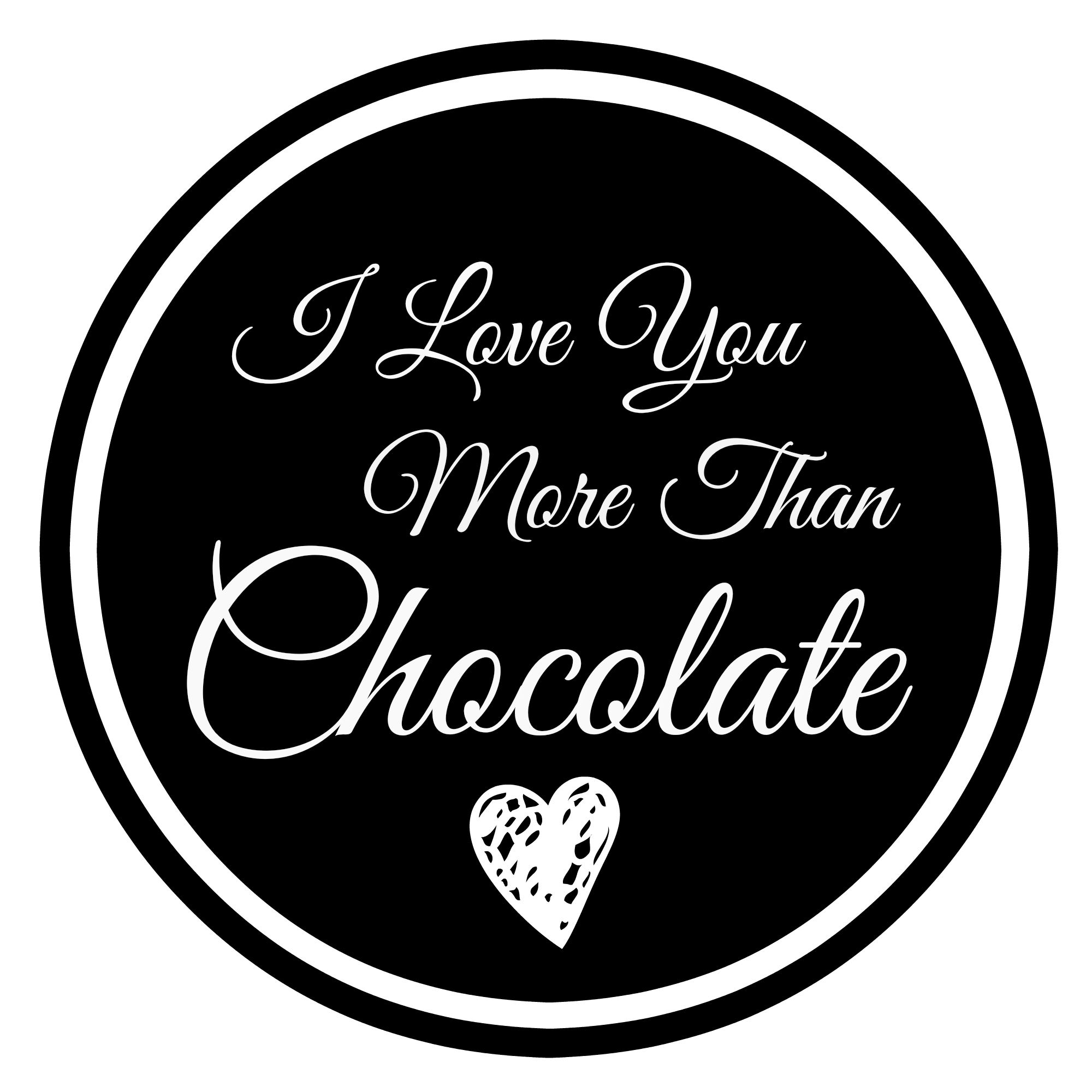 I Love You More Than Quotes: I Love You More Than Chocolate Gift Idea & Tag