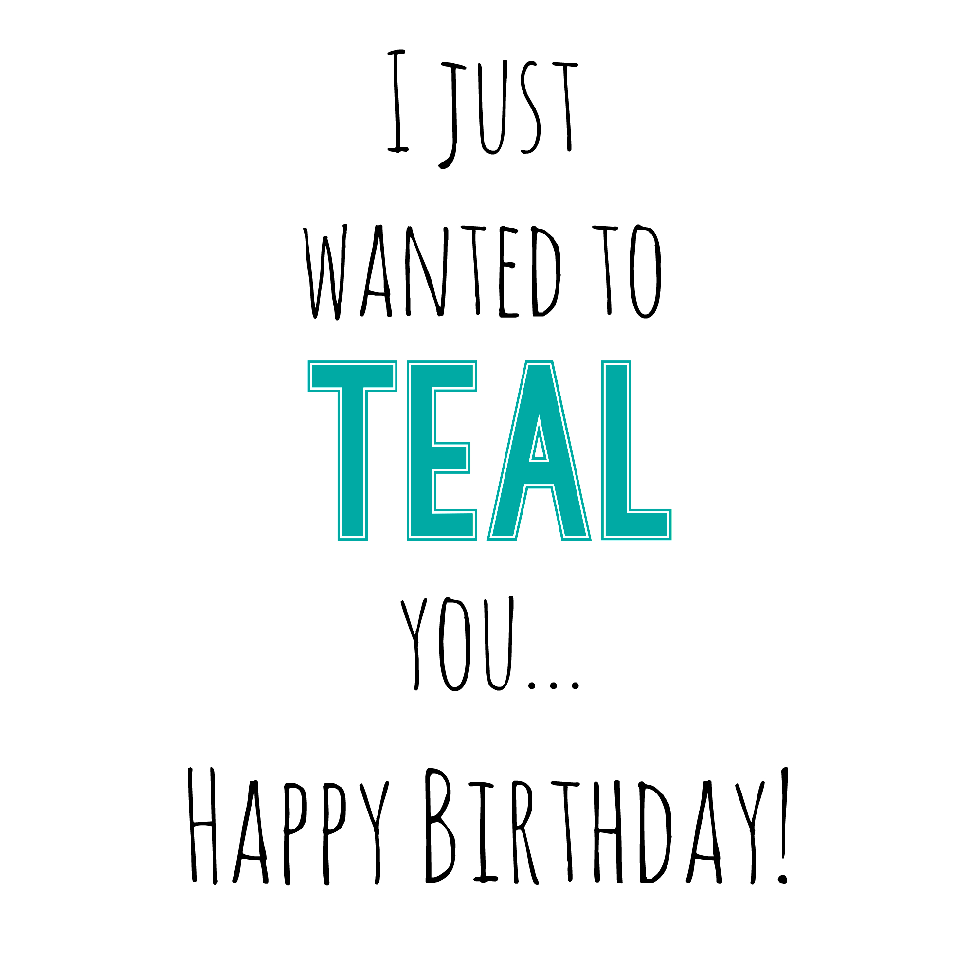 I Just Want To TEAL You Gift Idea For Friend