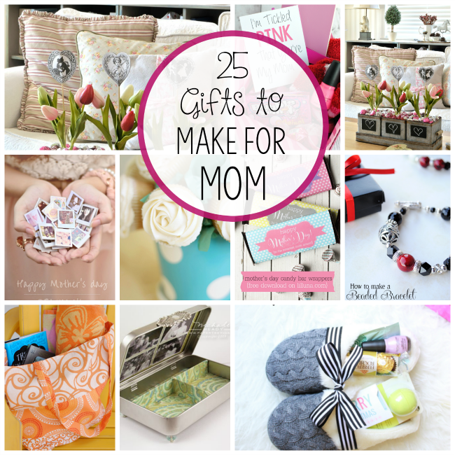 Homemade Mother\'s Day Gifts - Crazy Little Projects