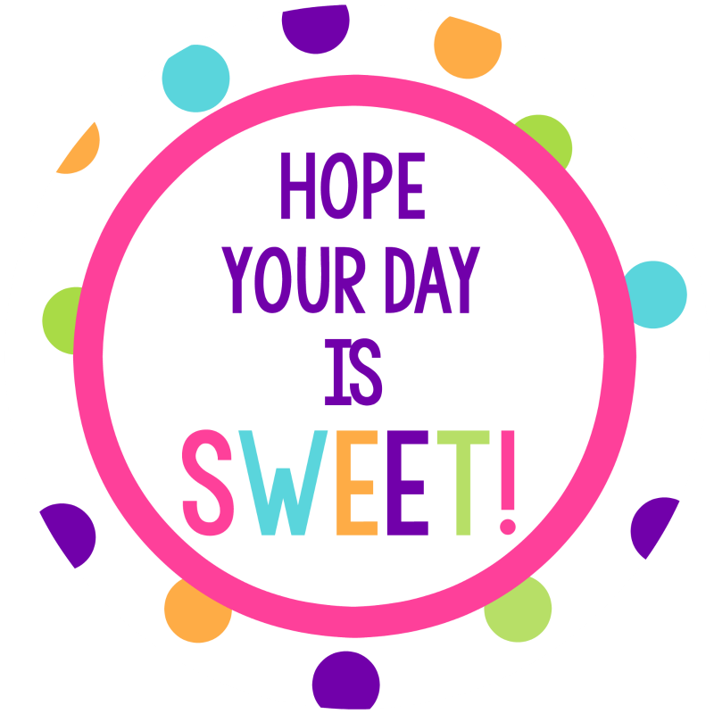 Hope Your Day is Sweet Tag