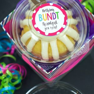 Nothing Bundt Grateful for You!