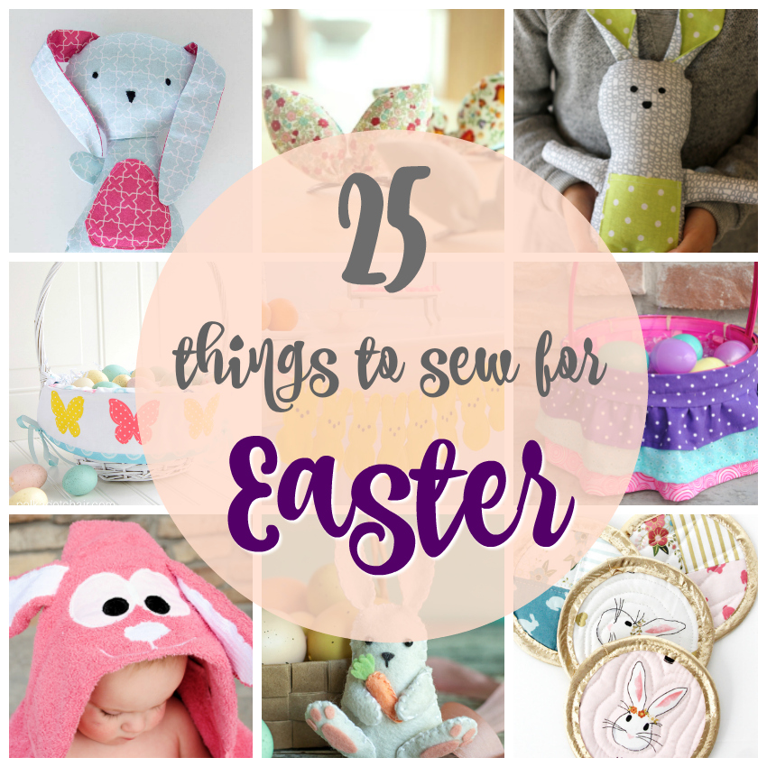 Easter Things: 25 Things To Sew For Easter