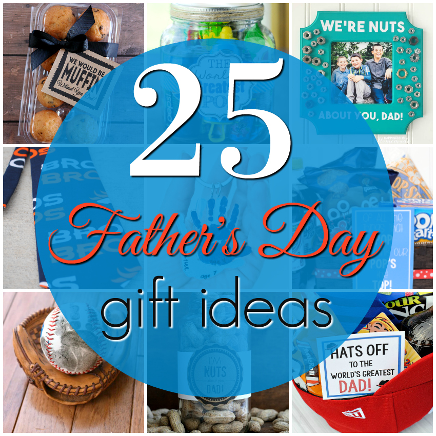 25 Father's Day Gift Ideas - Crazy Little Projects