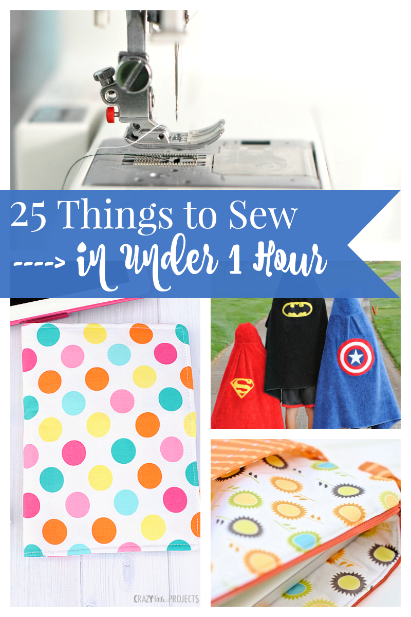 25 Things to Sew in Under 1 Hour: These easy sewing projects are wonderful because you can sew them in one short sitting! #sewingpatterns