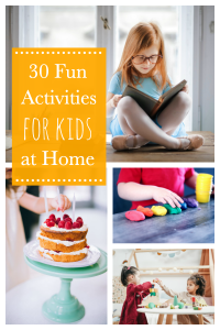30 Fun Activities to do with Kids at Home