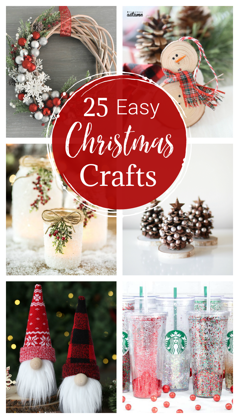 25 Cute and Easy Christmas Crafts to make this holiday season. Fun ideas for kids and adults.